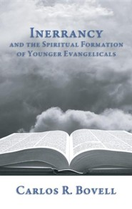 Inerrancy and the Spiritual Formation of Younger Evangelicals