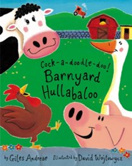 Cock-A-Doodle-Doo!: Barnyard Hullabaloo  -     By: Giles Andreae     Illustrated By: David Wojtowycz
