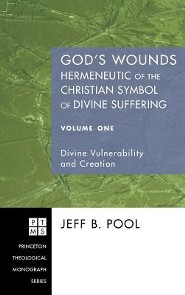 God's Wounds: Hermeneutic of the Christian Symbol of Divine Suffering, Volume One