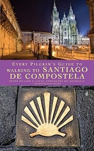 Every Pilgrim's Guide to Walking To Santiago De Compostela  -     By: Peter Muller