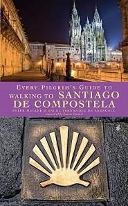 Every Pilgrim's Guide to Walking To Santiago De Compostela