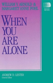 When You Are Alone  -     By: William V. Arnold