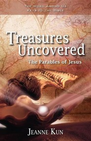 Treasures Uncovered: The Parable of Jesus Six Sessions for Individuals or Groups  -     By: Jeanne Kun