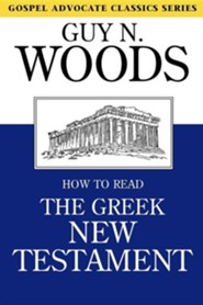 How to Read the Greek New Testament  -     By: Guy N. Woods