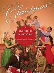 Christmas: A Candid History  -     By: Bruce David Forbes