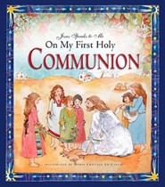 Jesus Speaks to Me on My First Holy Communion  -     By: Angela M. Burrin, Maria Cristina Lo Cascio