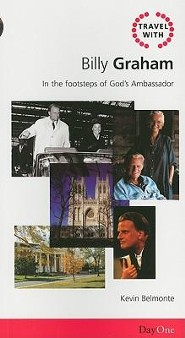 Travel with Billy Graham: In the footsteps of Gods Ambassador