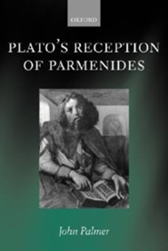 Plato's Reception of Parmenides