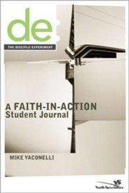 The Disciple Experiment Student Journal: A Faith-In-Action Student JournalStudent Edition  -     By: Michael Yaconelli