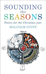 Sounding the Seasons  -     By: Malcolm Guite