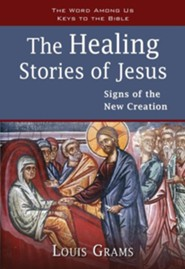 The Healing Stories of Jesus: Signs of the New Creation