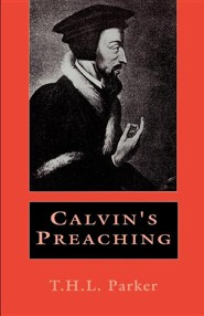 Calvin's Preaching  -     By: T.H.L. Parker