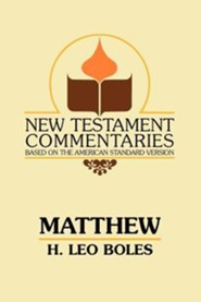 Matthew: A Commentary on the Gospel According to Matthew  -     By: H. Leo Boles