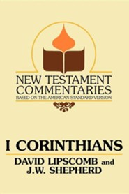 I Corinthians: A Commentary on the New Testament Epistles  -     Edited By: J.W. Shepherd     By: David Lipscomb