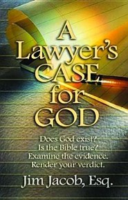 A Lawyer's Case for God  -     By: Jim Jacob