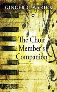 The Choir Members Companion