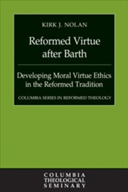 Reformed Virtue after Barth: Developing Moral Virture Ethics in the Reformed Tradition - Slightly Imperfect