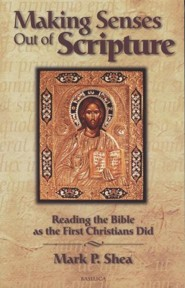 Making Sense Out of Scripture: Reading the Bible As the First Christians Did  -     By: Mark P. Shea