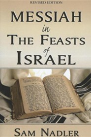 Messiah in the Feasts of Israel Revised Edition