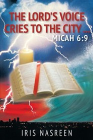 The Lord's Voice Cries To The City: MICAH 69