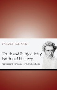 Truth and Subjectivity, Faith and History