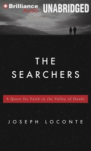 The Searchers: A Quest for Faith in the Valley of Doubt Unabridged Audiobook on CD