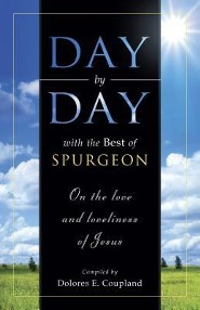 Day By Day with the Best of Spurgeon On the Love and Loveliness of Jesus  -     By: Dolores E. Coupland