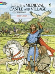 Life in a Medieval Castle and Village Coloring Book  -     By: John Green
