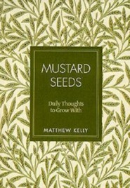 Mustard Seeds: Daily Thoughts to Grow with, Edition 0002