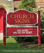 Church Signs: A Humorous Look at the Faithful Side of Life  -