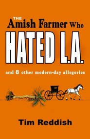 The Amish Farmer Who Hated L.A.