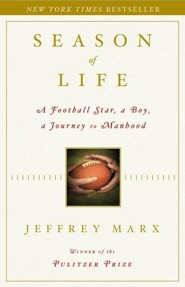 Season of Life: A Football Star, a Boy, a Journey to Manhood  -     By: Jeffrey Marx