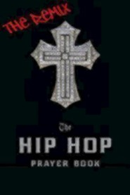 The Hip Hop Prayer Book: The Remix  -     By: Timothy Holder