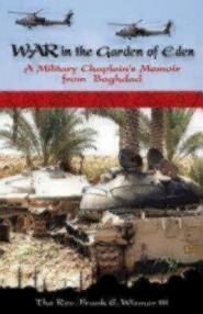 War in the Garden of Eden: A Military Chaplain's Memoir from Baghdad  -     By: Frank E. Wismer III