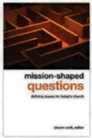 Mission-Shaped Questions: Defining Issues for Today's Church  -     Edited By: Steven Croft     By: Steven Croft(Ed.)