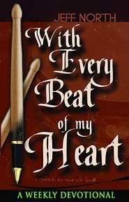 With Every Beat of My Heart: A Weekly Devotional   -     By: Jeff North