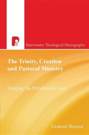 The Trinity, Creation and Pastoral Ministry: Imaging the Perichoretic God