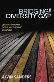 Bridging the Diversity Gap  -     By: Alvin Sanders