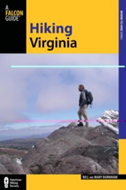 Hiking Virginia, 3rd: A Guide to Virginia's Greatest Hiking Adventures  -     By: Bill Burnham, Mary Burnham