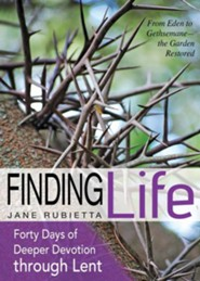 Finding Life: From Eden to Gethsemane-the Garden Restored