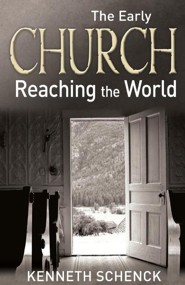 The Early Church: Reaching the World