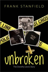 Unbroken: The Dorothy Lewis Story  -     By: Frank Stanfield