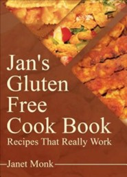 Jan's Gluten Free Cook Book: Recipes That Really Work