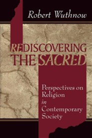 Rediscovering the Sacred  -     By: Robert Wuthnow