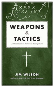 Weapons & Tactics: A Handbook on Personal Evangelism