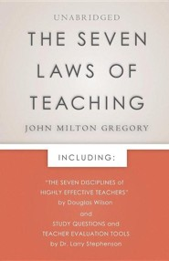 The Seven Laws of Teaching1886 Reprint Edition