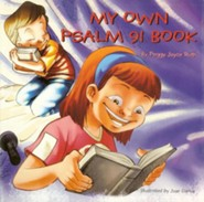 My Own Psalm 91 Book  -     By: Peggy Joyce Ruth     Illustrated By: Jose Carlos