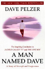 A Man Named Dave: A Story of Triumph and Forgiveness  -     By: Dave Pelzer