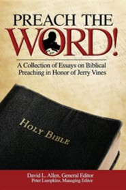 Preach the Word! a Collection of Essays on Biblical Preaching in Honor of Jerry Vines - Slightly Imperfect