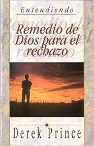 Remedio de Dios Para el Rechazo = God's Remedy for Rejection  -     By: Derek Prince